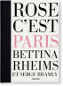 Bettina Rheims/Serge Bramly. Rose - c'est Paris (Limited Edition)