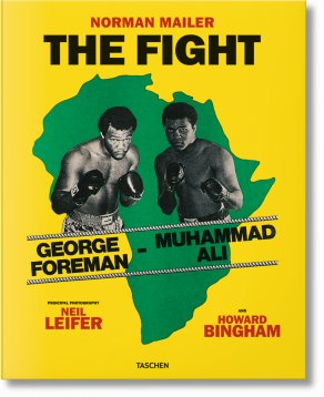 Norman Mailer. Neil Leifer. Howard Bingham. The Fight (Limited Edition)