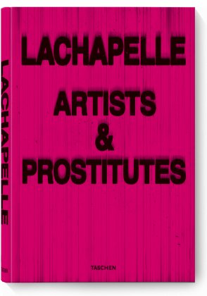 David LaChapelle. Artists & Prostitutes (Limited Edition)