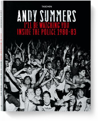 Andy Summers. I'll Be Watching You. Inside The Police 1980-83 (Limited Edition)