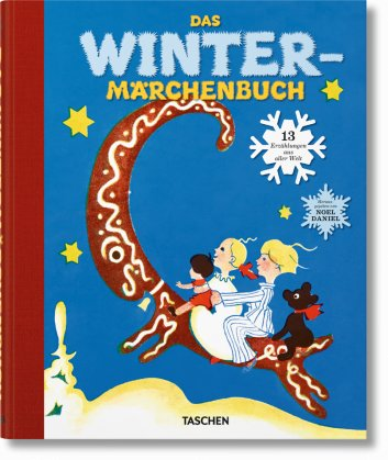 A Treasury of Wintertime Tales. 13 Tales from Snow Days to Holidays