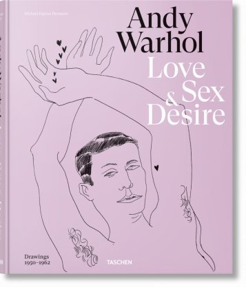 Andy Warhol. Love, Sex, and Desire. Drawings 1950–1962