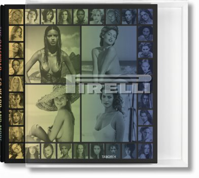 Pirelli. The Calendar. 50 Years and More (Limited Edition)