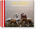 Neil Leifer. Guts & Glory: The Golden Age of American Football 1958-1978 (Limited Edition)