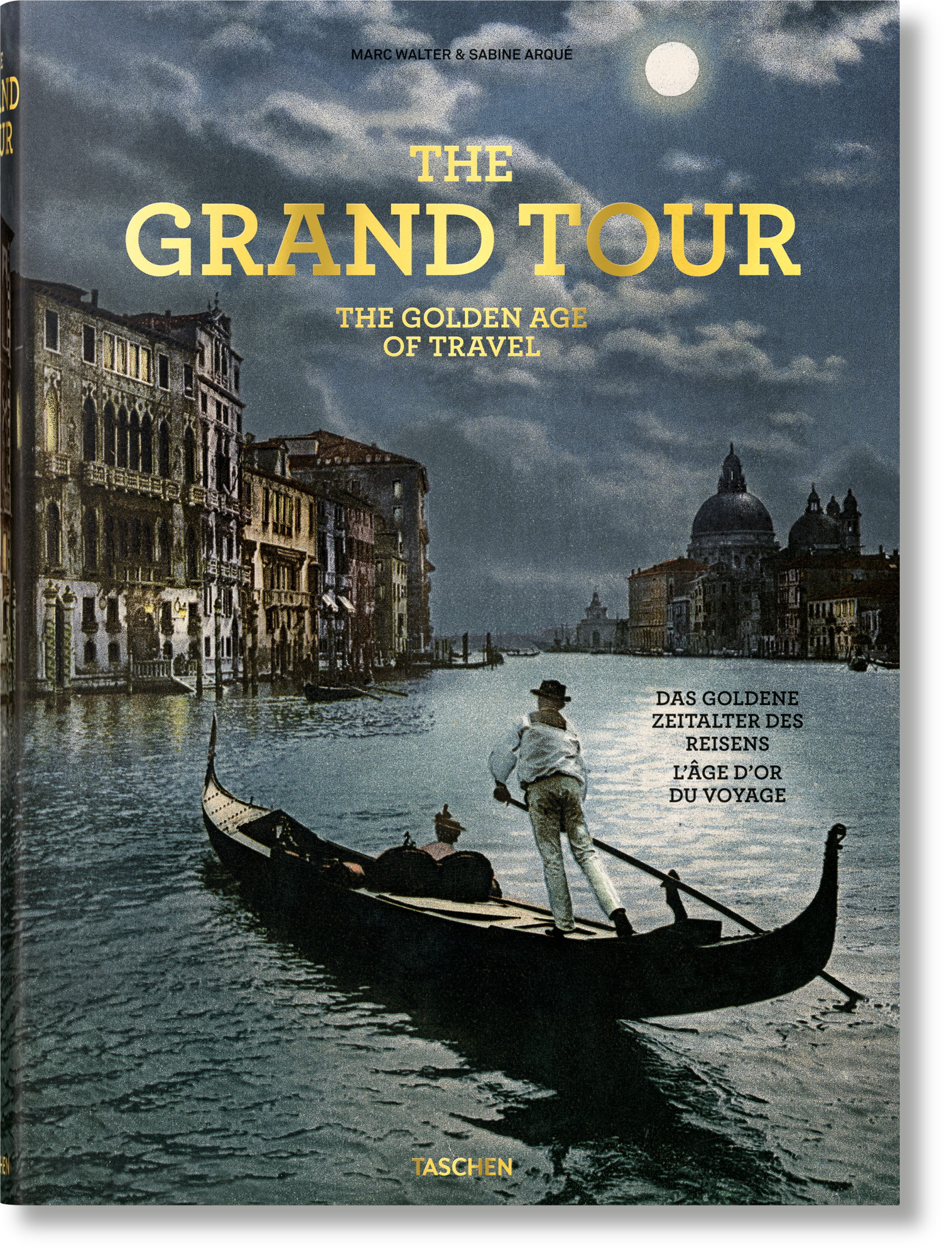 The Grand Tour. The Golden Age of Travel - TASCHEN Books