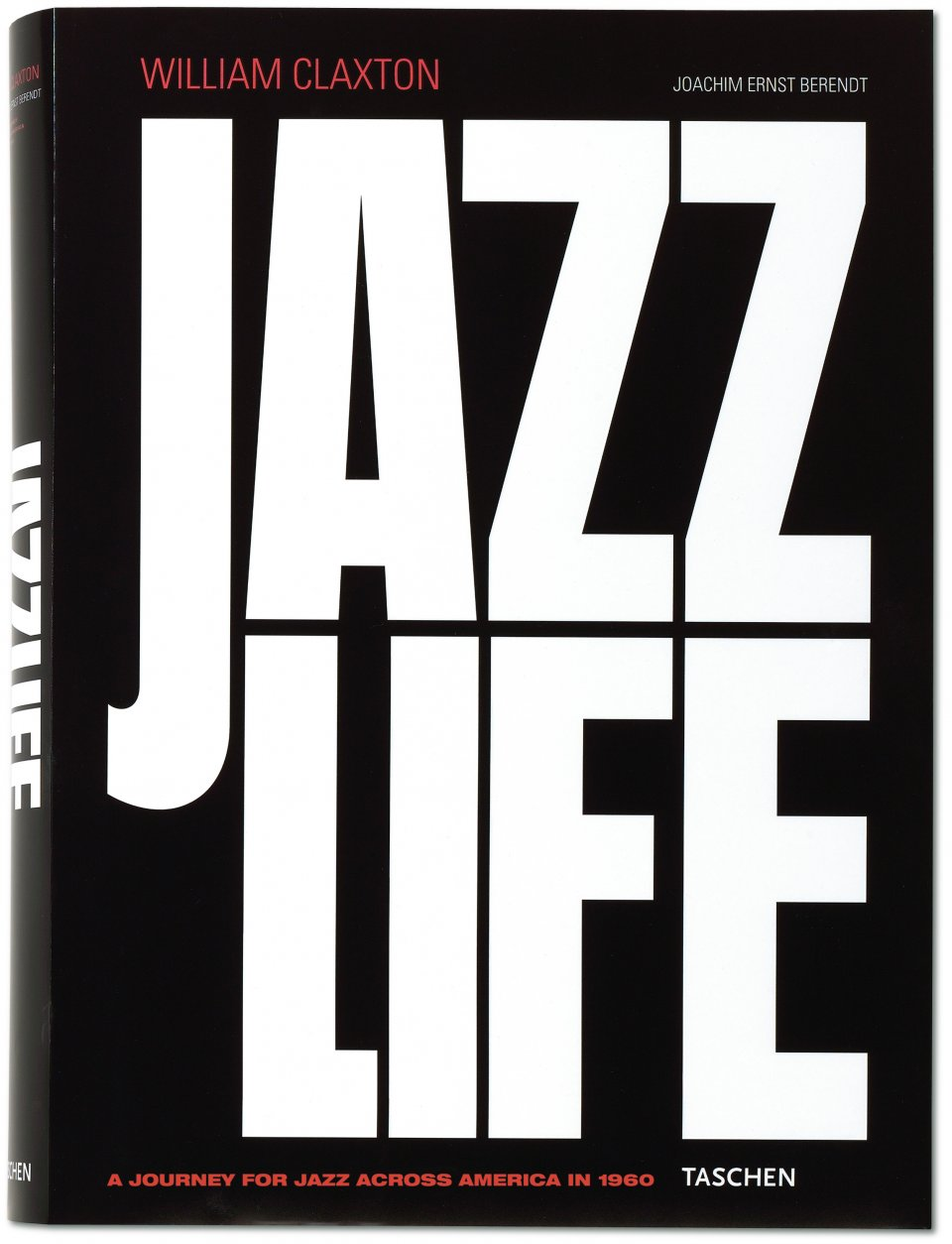 William Claxton's Jazz Life by TASCHEN Books