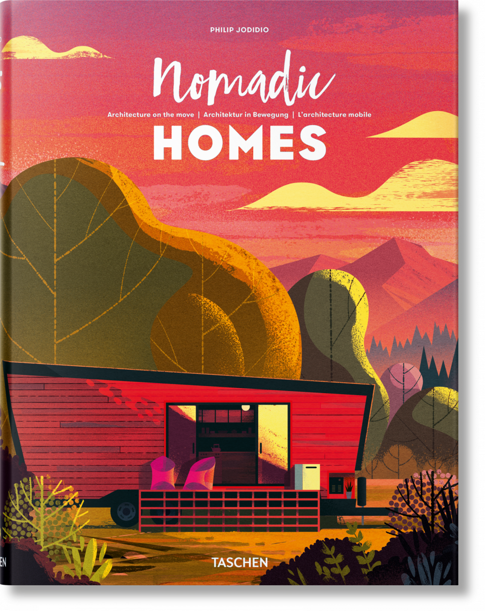 Nomadic Homes Architecture On The Move Taschen Books