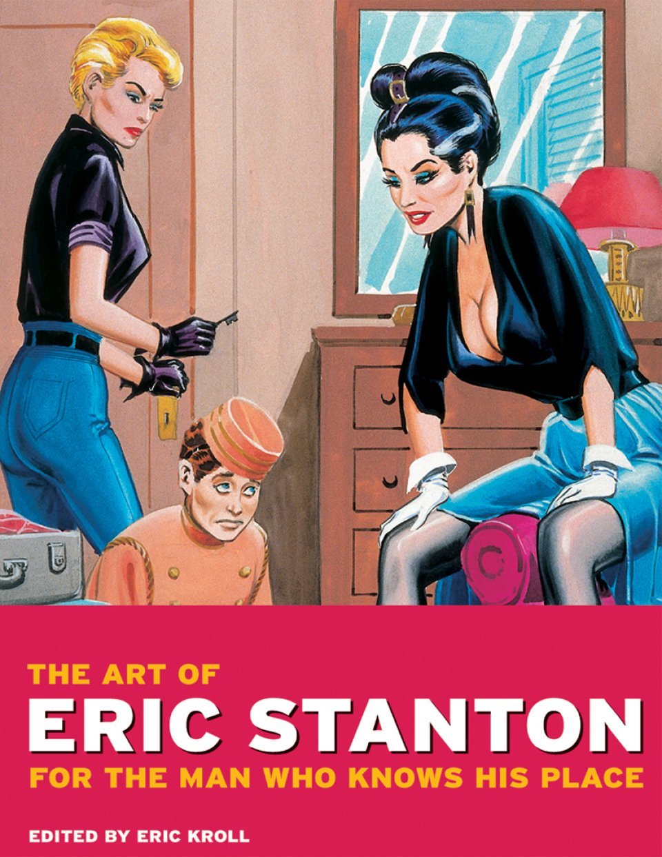 The Art of Eric Stanton. For the man who knows his place. TASCHEN Books
