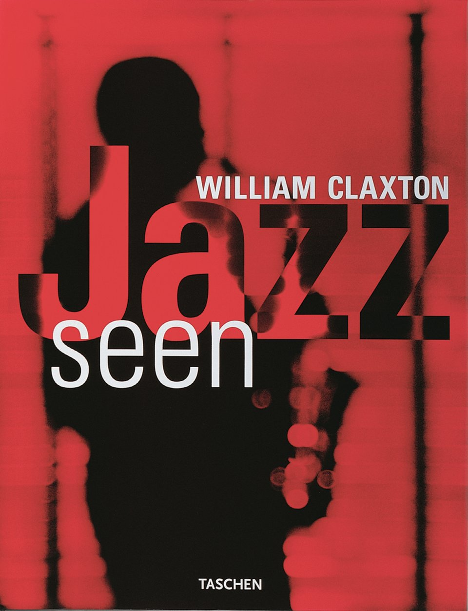 Jazz seen signé William Claxton. Éditions TASCHEN