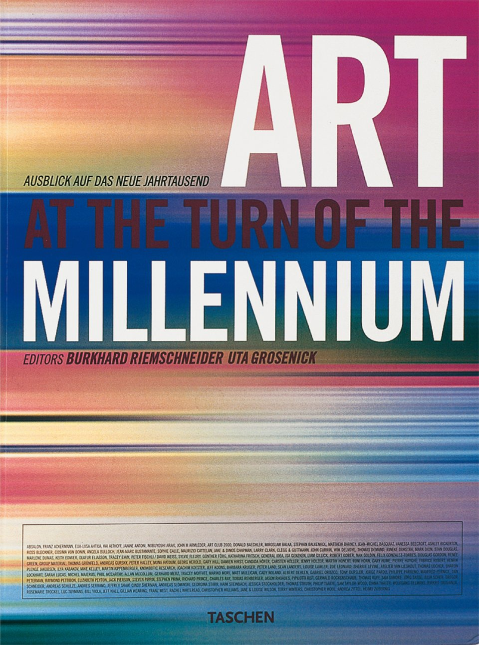 Art at the Turn of the Millennium de Burkhard Riemschneider. Éditions TASCHEN