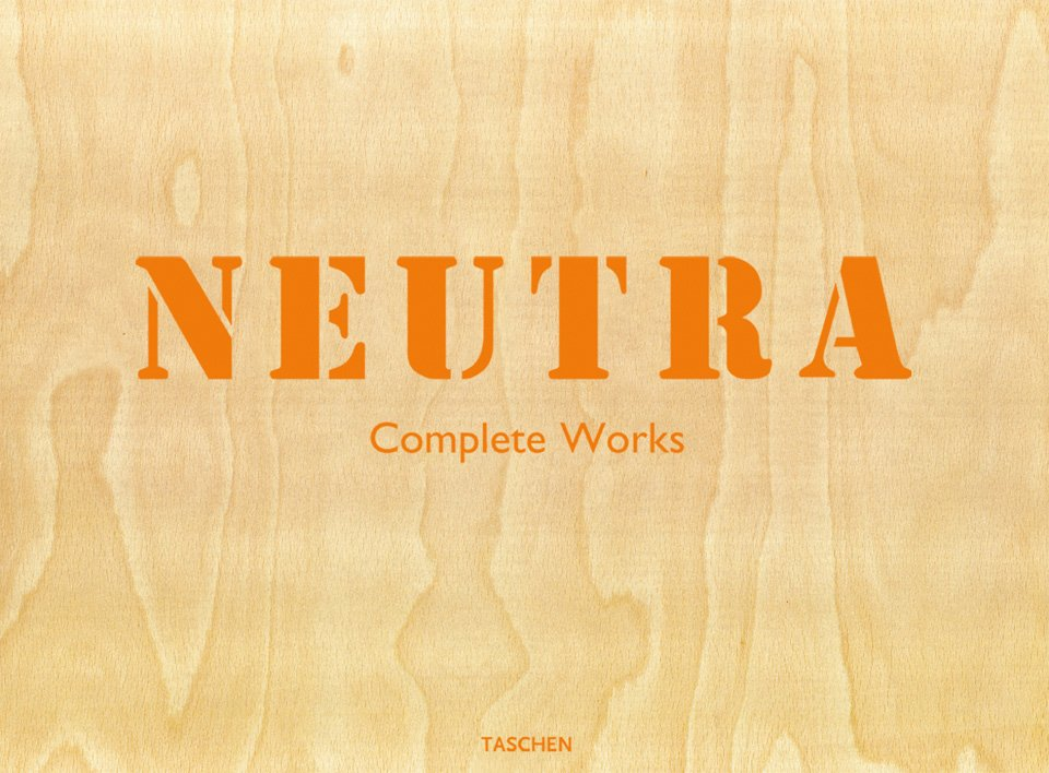 Neutra Complete Works by TASCHEN Books