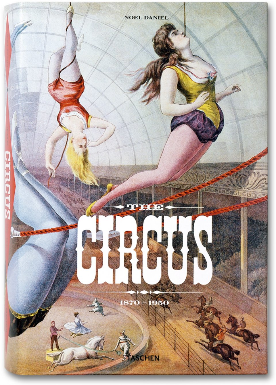 The Circus. 1870s–1950s by TASCHEN Books