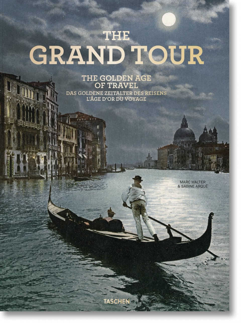 Grand Tour Of Europe S Greatest: The Grand Tour. The Golden Age Of Travel